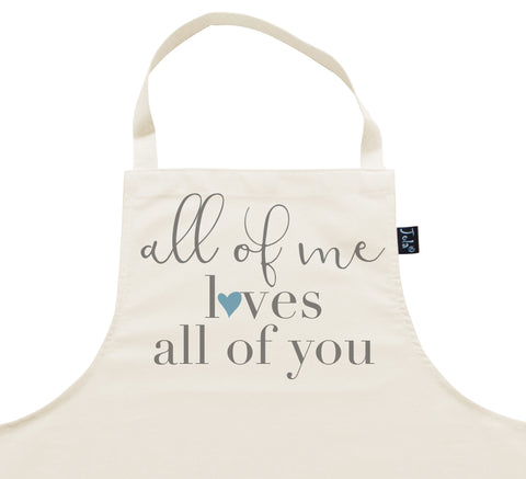 All of me loves all of you Apron