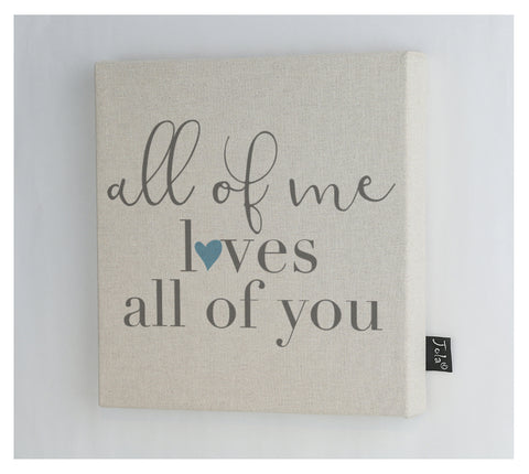 All of me loves all of you Canvas frame