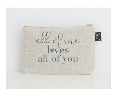 All of me loves all of you small make up bag