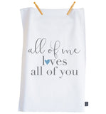 All of me loves all of you tea towel