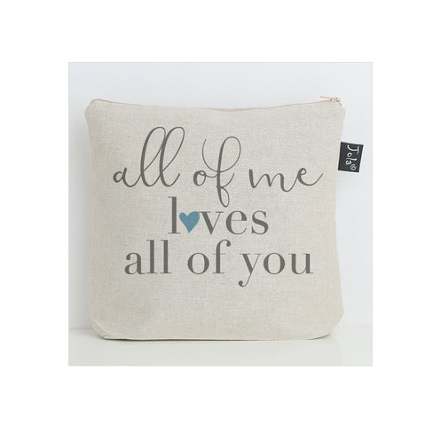 All of me loves all of you Wash Bag