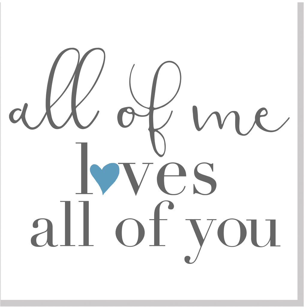 All of me loves all of you blue heart square card