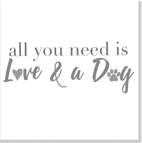 All you need is love and a Dog square card