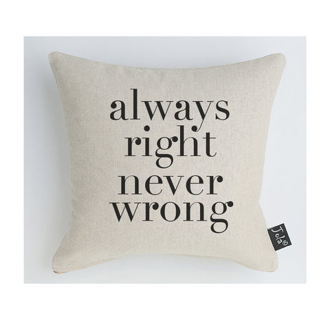 Always right never wrong Midi Cushion