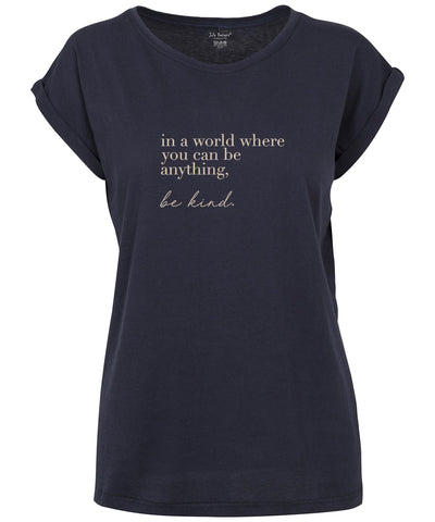 Cotton Cuffed T Shirt In a world where you can be anything Be Kind