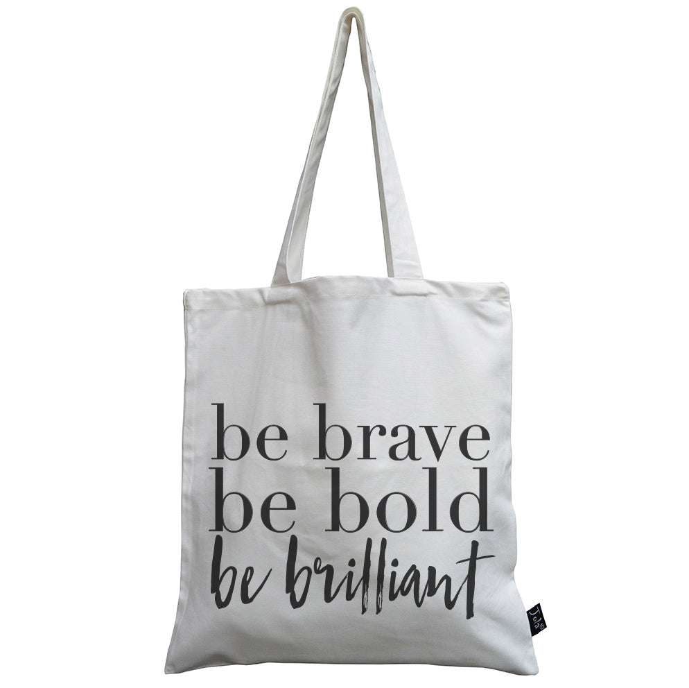 Be brave be bold canvas bag