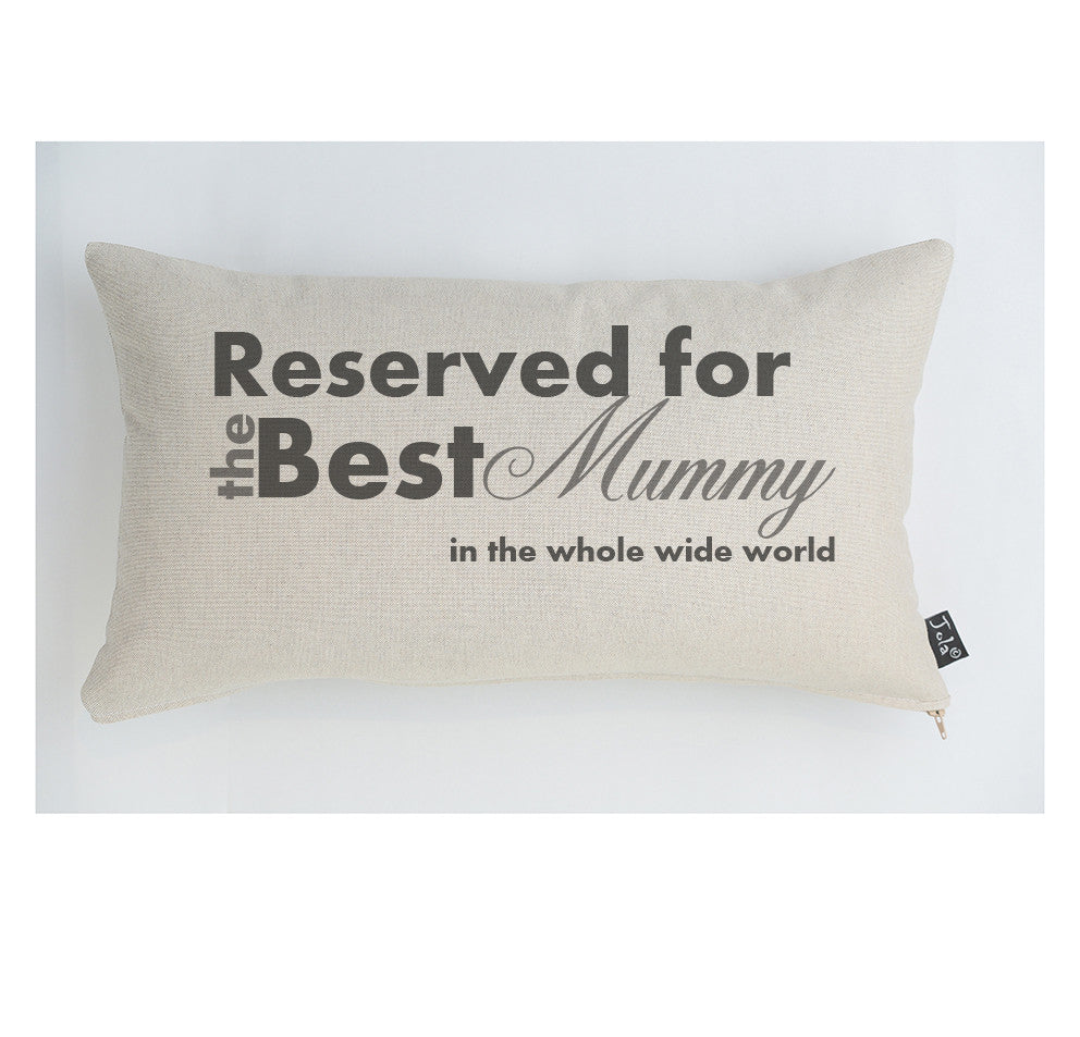 Reserved for the best Mummy cushion