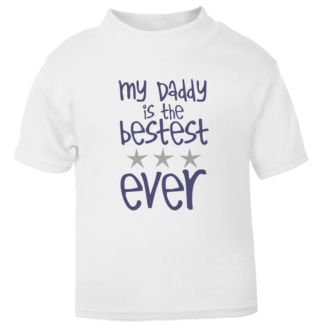 My Daddy is the Bestest Toddler T Shirt