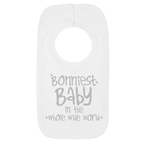 Bonniest baby in the whole wide world Bib