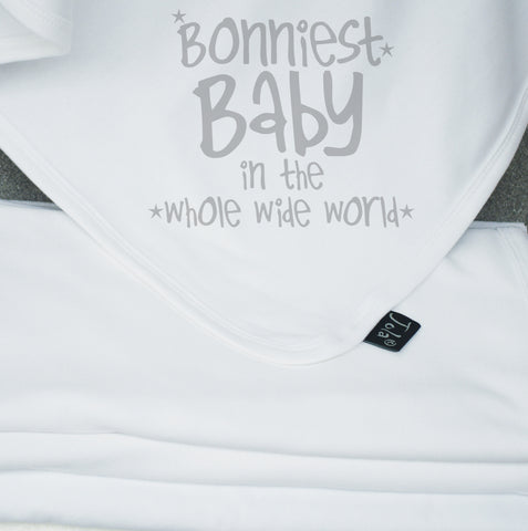 Bonniest Baby in the whole wide world Blanket