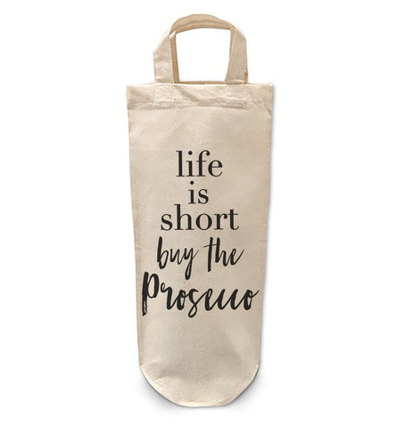 Life is short buy Prosecco Bottle Bag