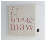 Braw Maw Canvas Frame