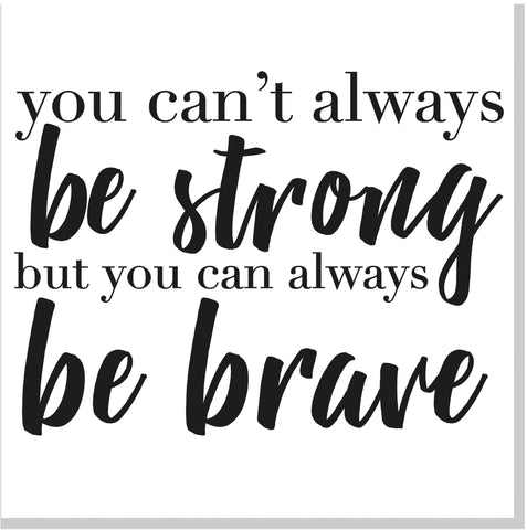 Strong and Brave square card