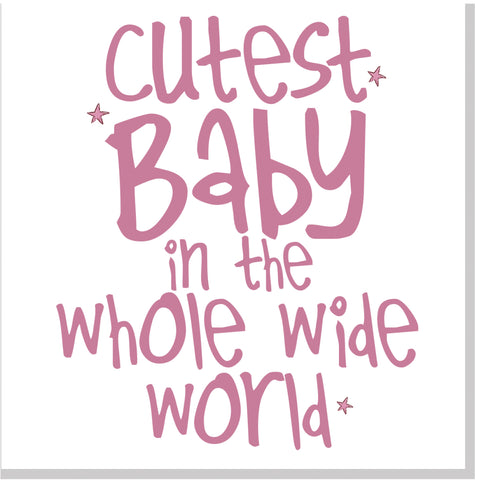 Cutest Baby square card