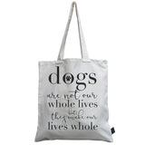 Dog makes our lives whole canvas bag