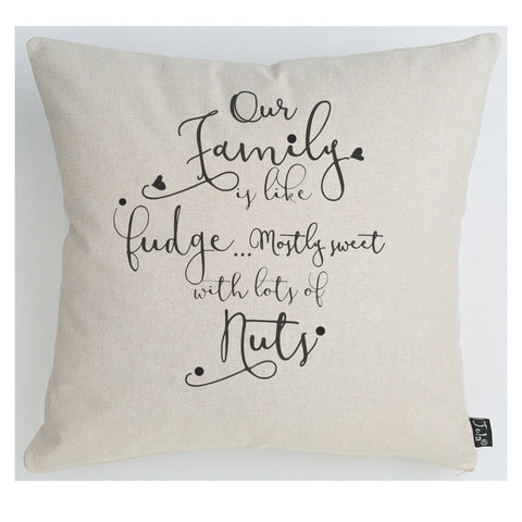 Families are like fudge cushion