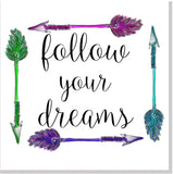 Follow your dreams Arrows square card