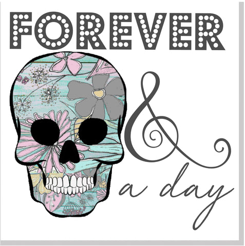 Sugar Skull Forever & a day square card