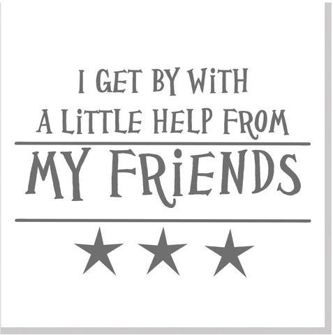 Get by with a little help Friends square card