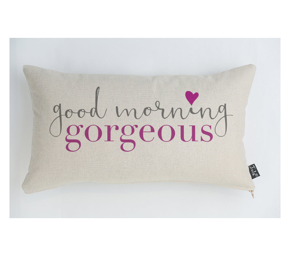 Good morning gorgeous cushion
