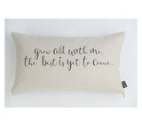 Grow Old With Me cushion
