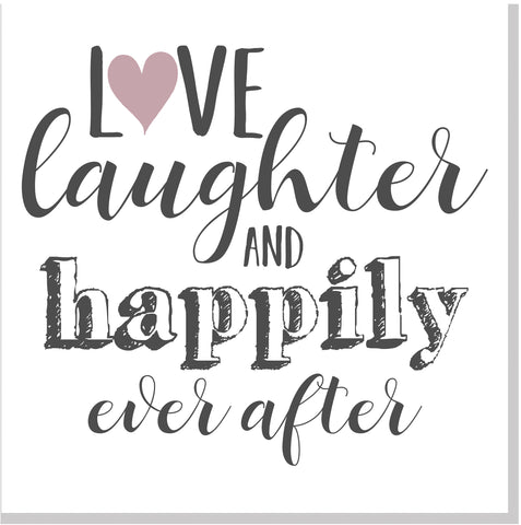 Love Laughter and Happily ever after square card