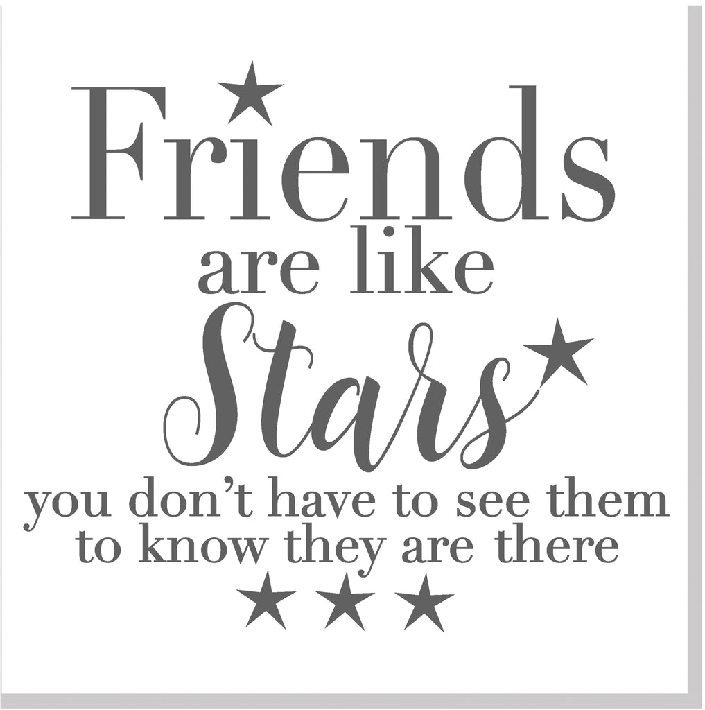 Friends are like stars square card