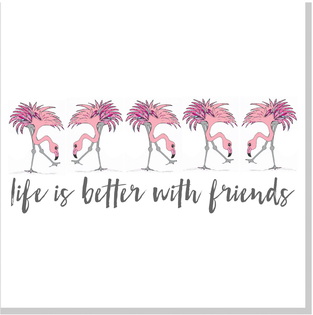 Life is better with  friends Flamingos square card