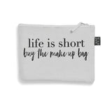 Grey Brushed cotton Life is short make up bag