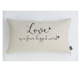 Love is a four legged word cushion