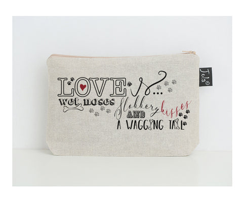 Love is wet nose small make up bag