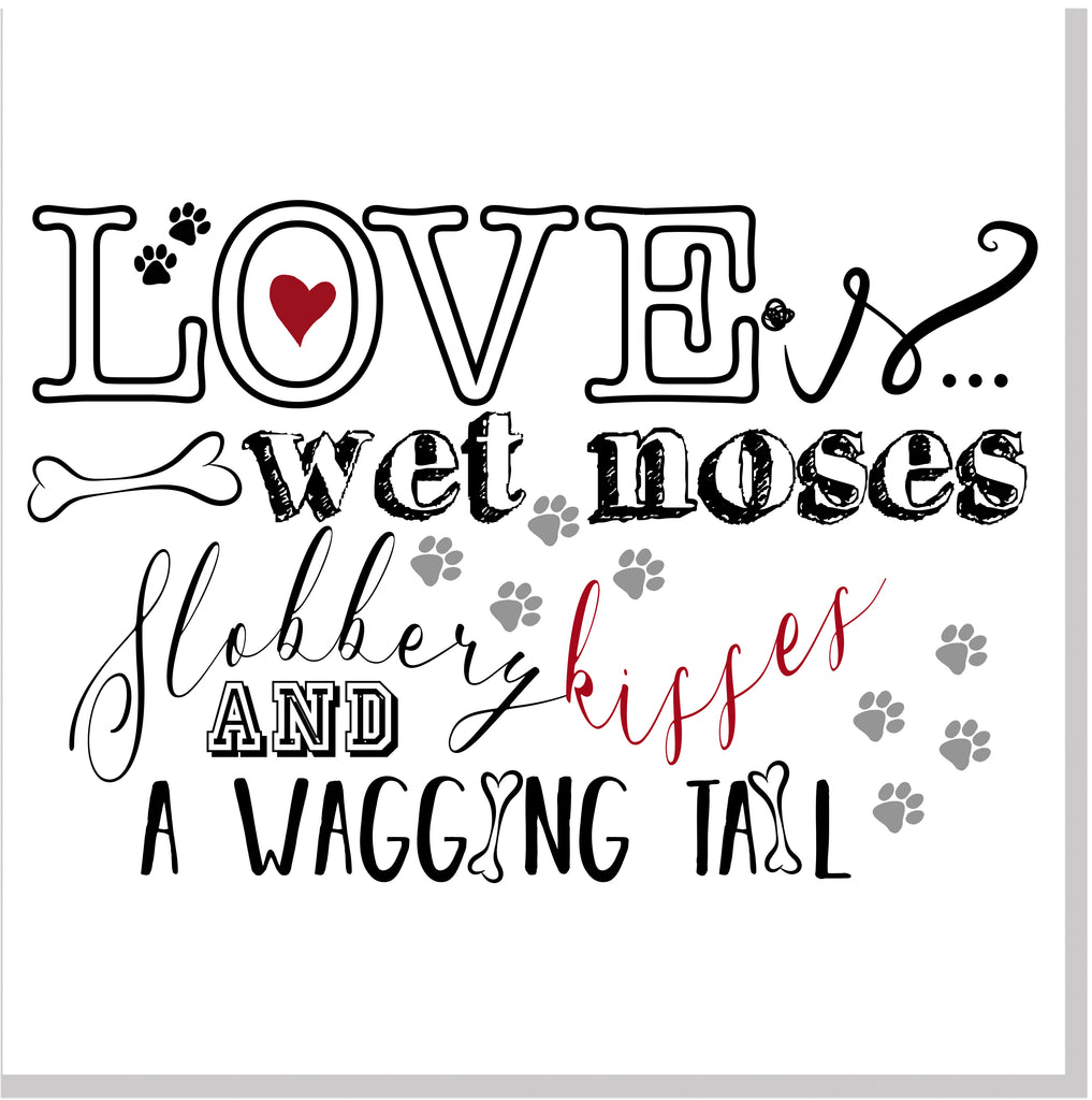 Love is wet nose square card