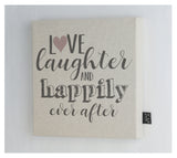 Love Laughter and Happily ever after Canvas frame