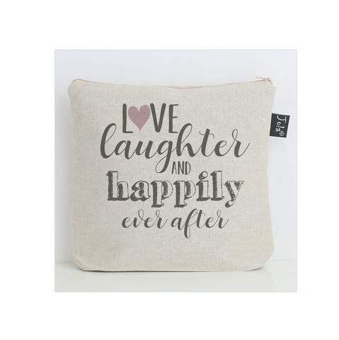 Love Laughter and Happily Ever After Wash Bag