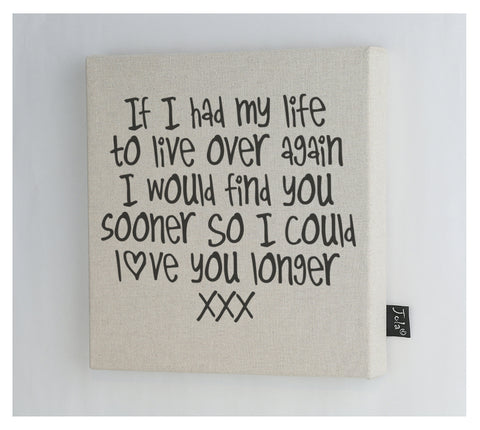Love you longer Canvas frame