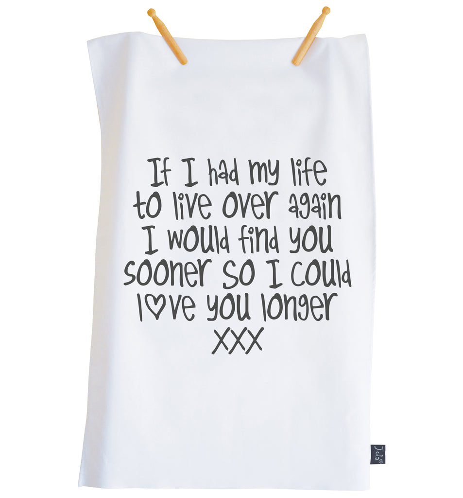 Love you longer tea towel