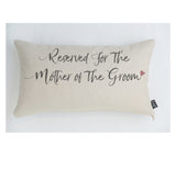 Reserved for Mother of the Groom cushion