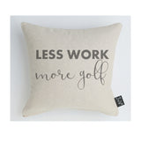 Work Less More Golf Cushion