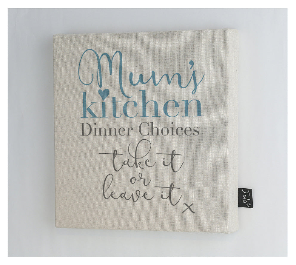 Mum's Kitchen take it or leave it Canvas Frame