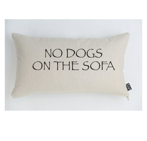 No Dogs on The Sofa cushion