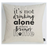 Personalised not drinking alone dog cushion