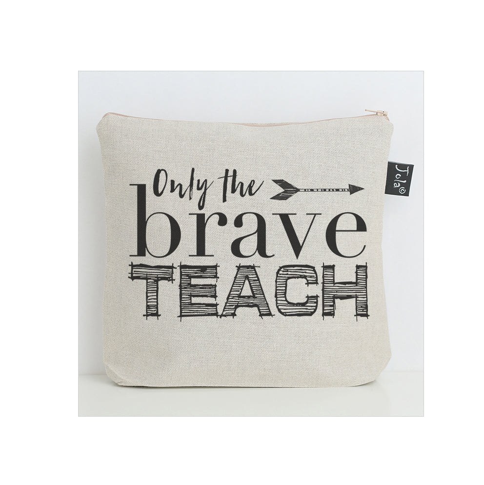 Only the brave teach washbag