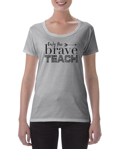 Cotton T Shirt only the brave teach