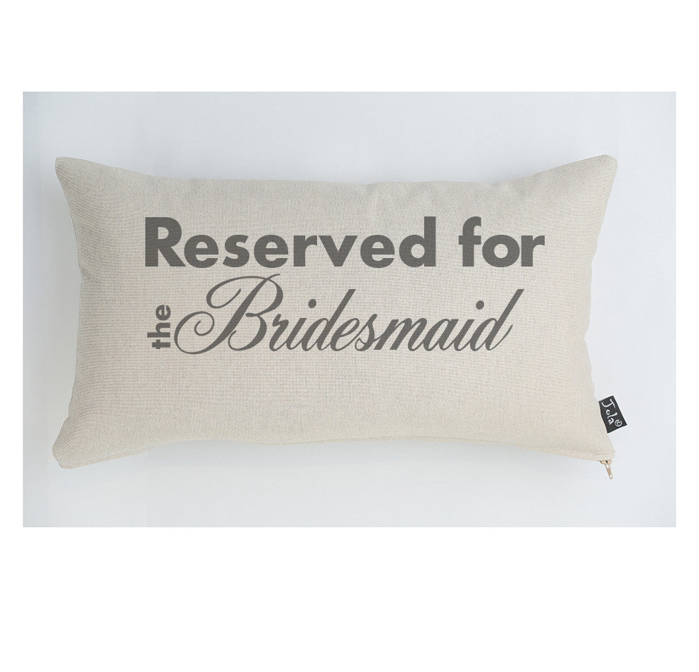 Reserved For the Bridesmaid cushion