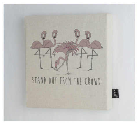 Stand out from the crowd Canvas frame