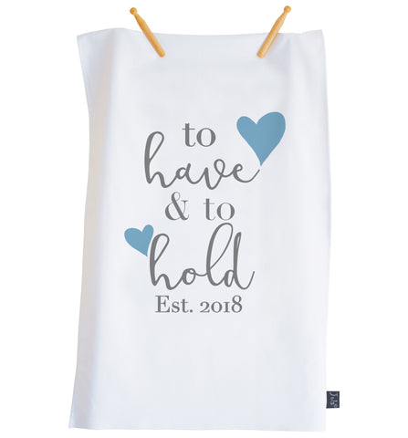 To have and to hold Tea Towel