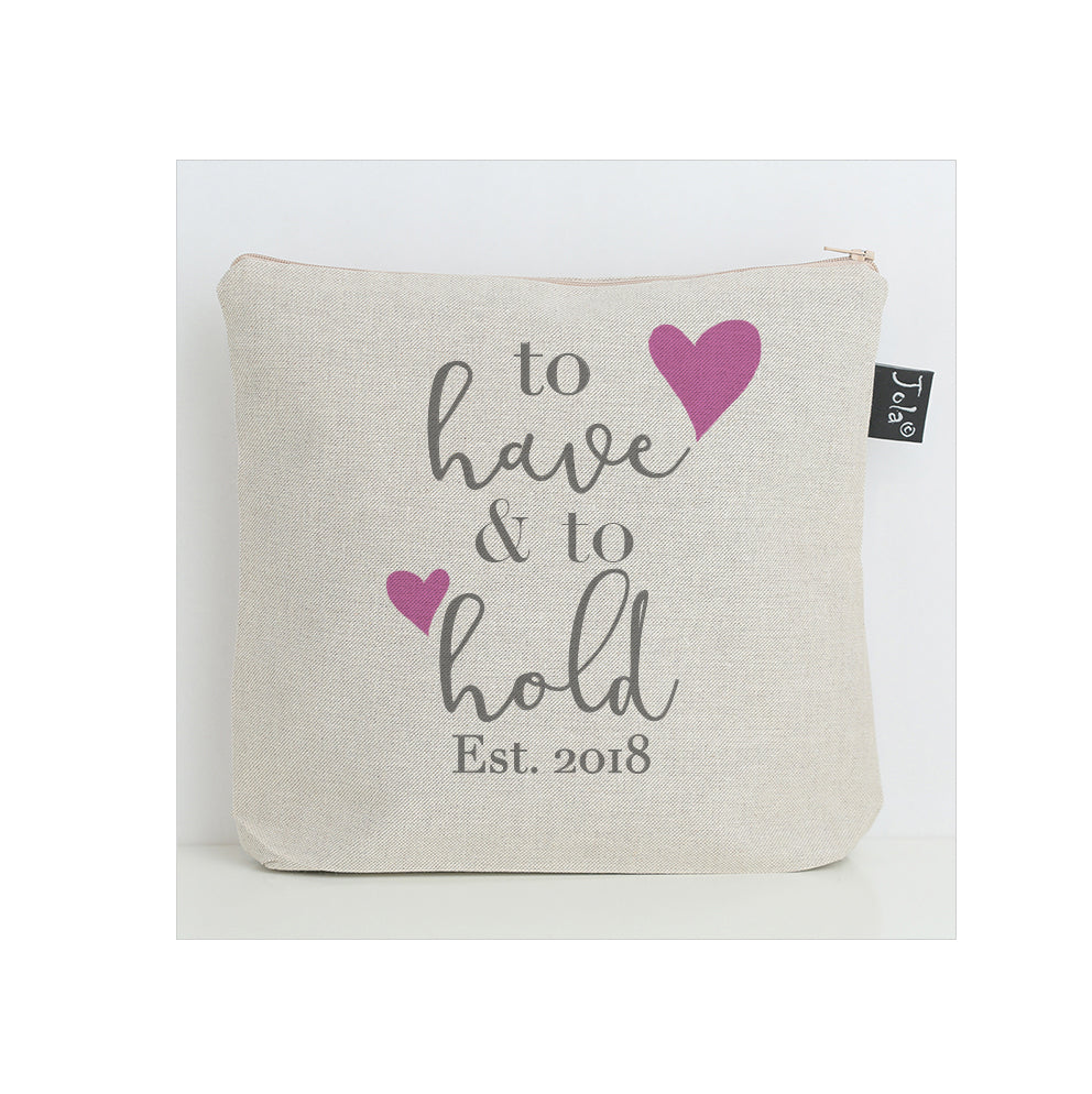To have and to hold est 2018 Wash Bag