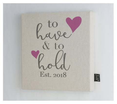 To have and to hold 2018 heart wedding canvas frame