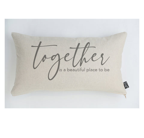 Together is a Beautiful place to be cushion