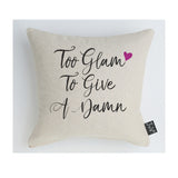 Too Glam to Give a Damn cushion